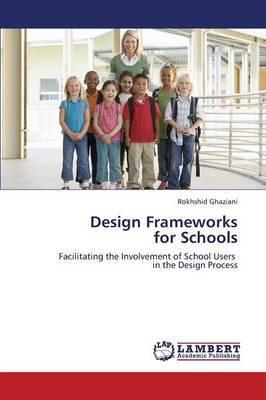 Design Frameworks for Schools