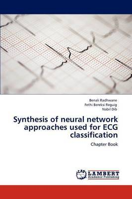 Synthesis of Neural Network Approaches Used for ECG Classification