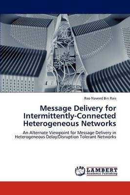 Message Delivery for Intermittently-Connected Heterogeneous Networks