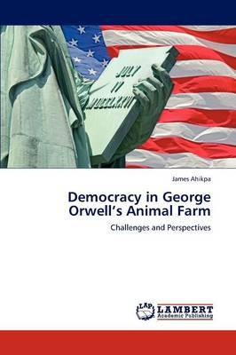 Democracy in George Orwell's Animal Farm