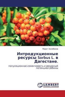 Introduktsionnye Resursy Sorbus L. V Dagestane.