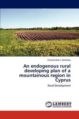 An Endogenous Rural Developing Plan of a Mountainous Region in Cyprus