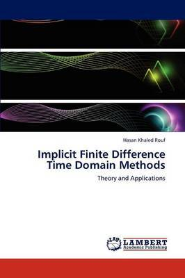 Implicit Finite Difference Time Domain Methods