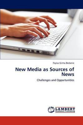 New Media as Sources of News