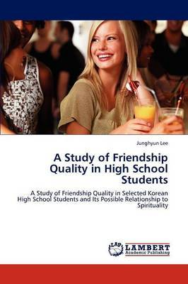A Study of Friendship Quality in High School Students