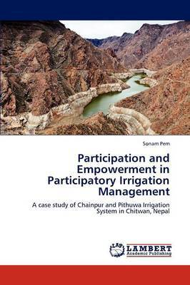 Participation and Empowerment in Participatory Irrigation Management