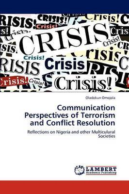 Communication Perspectives of Terrorism and Conflict Resolution