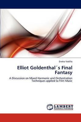 Elliot Goldenthals Final Fantasy