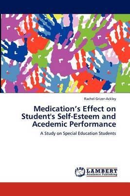Medication's Effect on Student's Self-Esteem and Acedemic Performance
