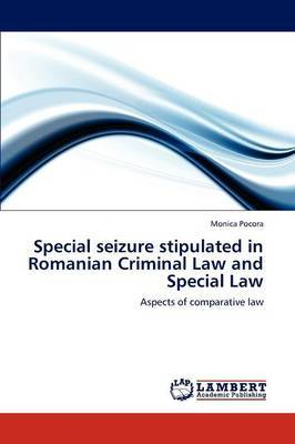 Special Seizure Stipulated in Romanian Criminal Law and Special Law