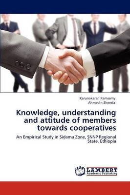 Knowledge, Understanding and Attitude of Members Towards Cooperatives