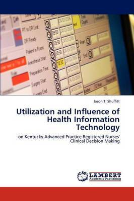Utilization and Influence of Health Information Technology