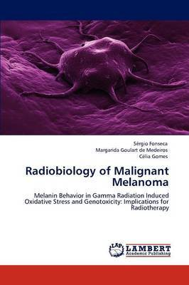 Radiobiology of Malignant Melanoma