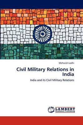 Civil Military Relations in India