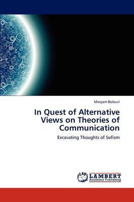 In Quest of Alternative Views on Theories of Communication