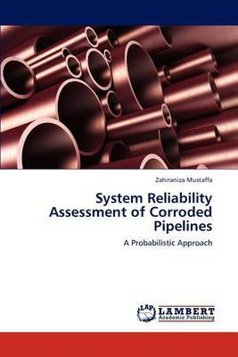 System Reliability Assessment of Corroded Pipelines