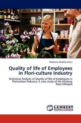 Quality of Life of Employees in Flori-Culture Industry