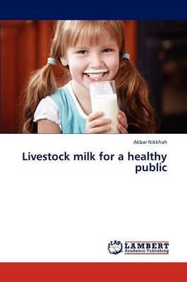 Livestock Milk for a Healthy Public