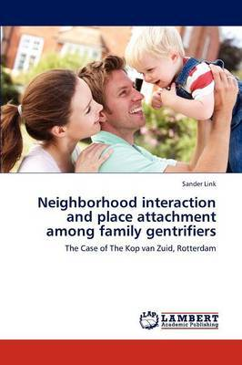 Neighborhood Interaction and Place Attachment Among Family Gentrifiers