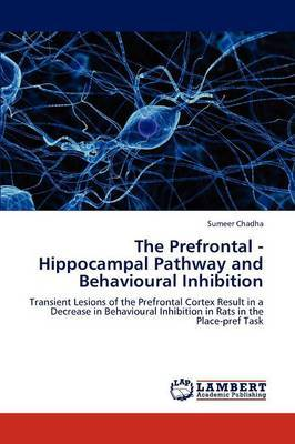 The Prefrontal - Hippocampal Pathway and Behavioural Inhibition