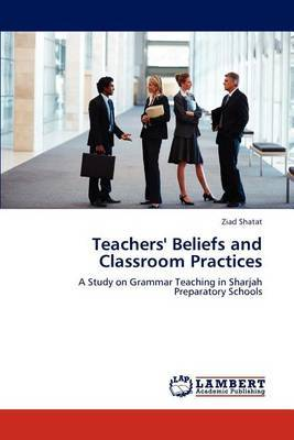 Teachers' Beliefs and Classroom Practices