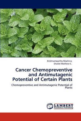 Cancer Chemopreventive and Antimutagenic Potential of Certain Plants