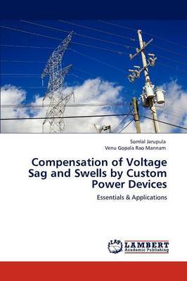 Compensation of Voltage Sag and Swells by Custom Power Devices