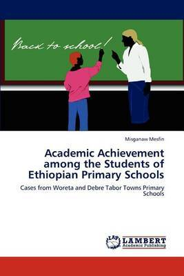 Academic Achievement Among the Students of Ethiopian Primary Schools