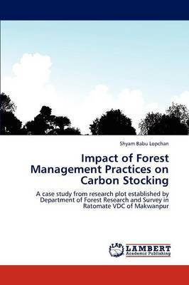 Impact of Forest Management Practices on Carbon Stocking
