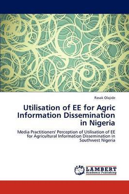 Utilisation of Ee for Agric Information Dissemination in Nigeria