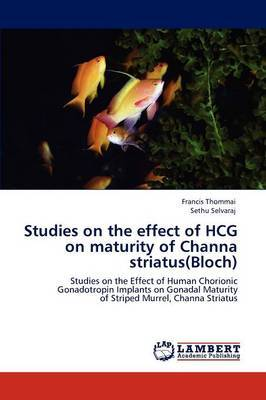 Studies on the Effect of Hcg on Maturity of Channa Striatus(bloch)