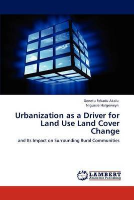 Urbanization as a Driver for Land Use Land Cover Change