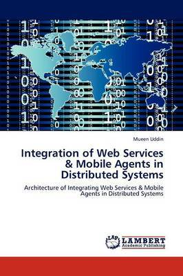 Integration of Web Services & Mobile Agents in Distributed Systems