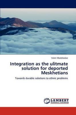 Integration as the Ulitmate Solution for Deported Meskhetians