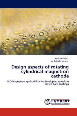 Design Aspects of Rotating Cylindrical Magnetron Cathode