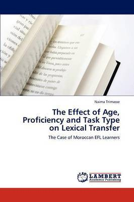 The Effect of Age, Proficiency and Task Type on Lexical Transfer