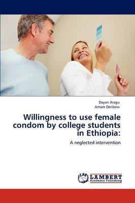 Willingness to Use Female Condom by College Students in Ethiopia