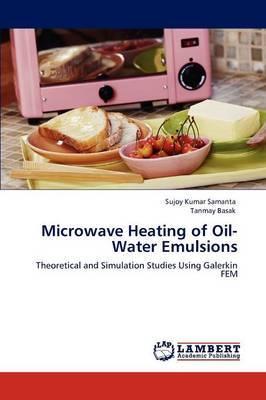 Microwave Heating of Oil-Water Emulsions