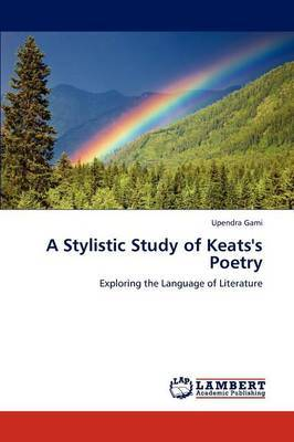A Stylistic Study of Keats's Poetry