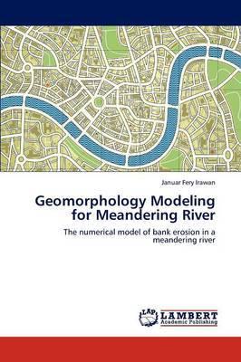 Geomorphology Modeling for Meandering River