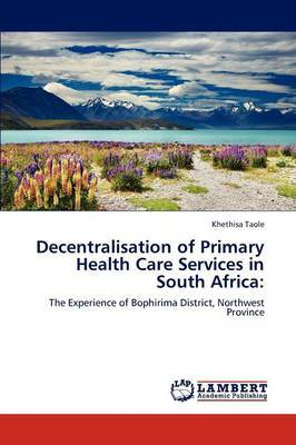 Decentralisation of Primary Health Care Services in South Africa