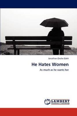 He Hates Women