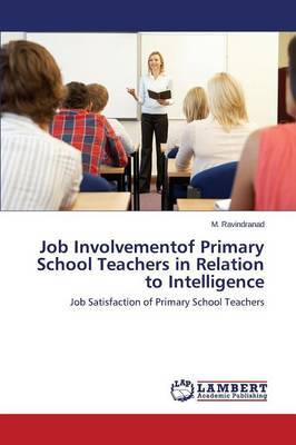 Job Involvementof Primary School Teachers in Relation to Intelligence
