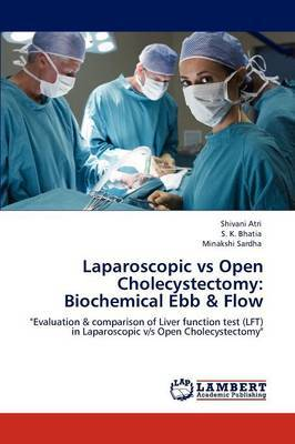 Laparoscopic Vs Open Cholecystectomy: Biochemical Ebb & Flow