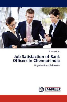 Job Satisfaction of Bank Officers in Chennai-India