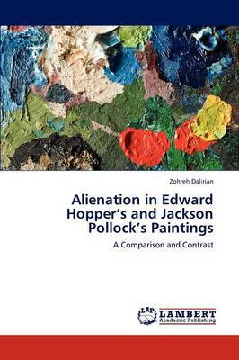 Alienation in Edward Hopper's and Jackson Pollock's Paintings