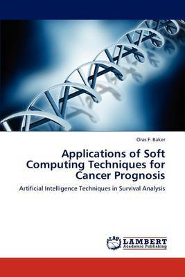 Applications of Soft Computing Techniques for Cancer Prognosis