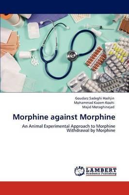 Morphine Against Morphine