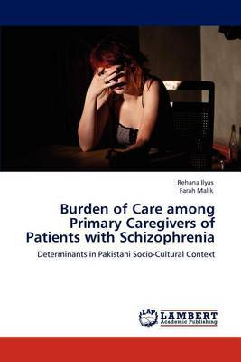 Burden of Care Among Primary Caregivers of Patients with Schizophrenia