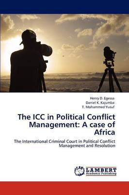 The ICC in Political Conflict Management: A Case of Africa
